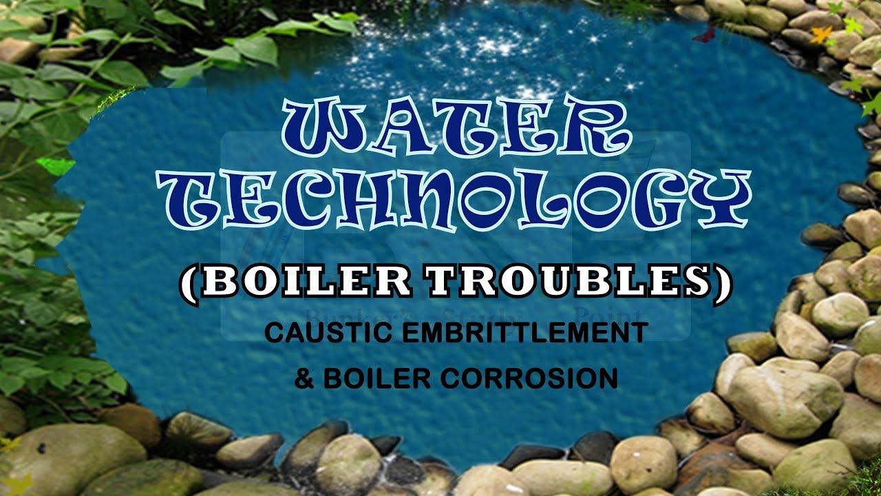 Water Technology - Boiler Troubles - Caustic embrittlement & boiler ...