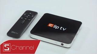 Schannel - Mở hộp và đánh giá Clip TV Box: Thiết bị giải trí dành cho mọi gia đình!