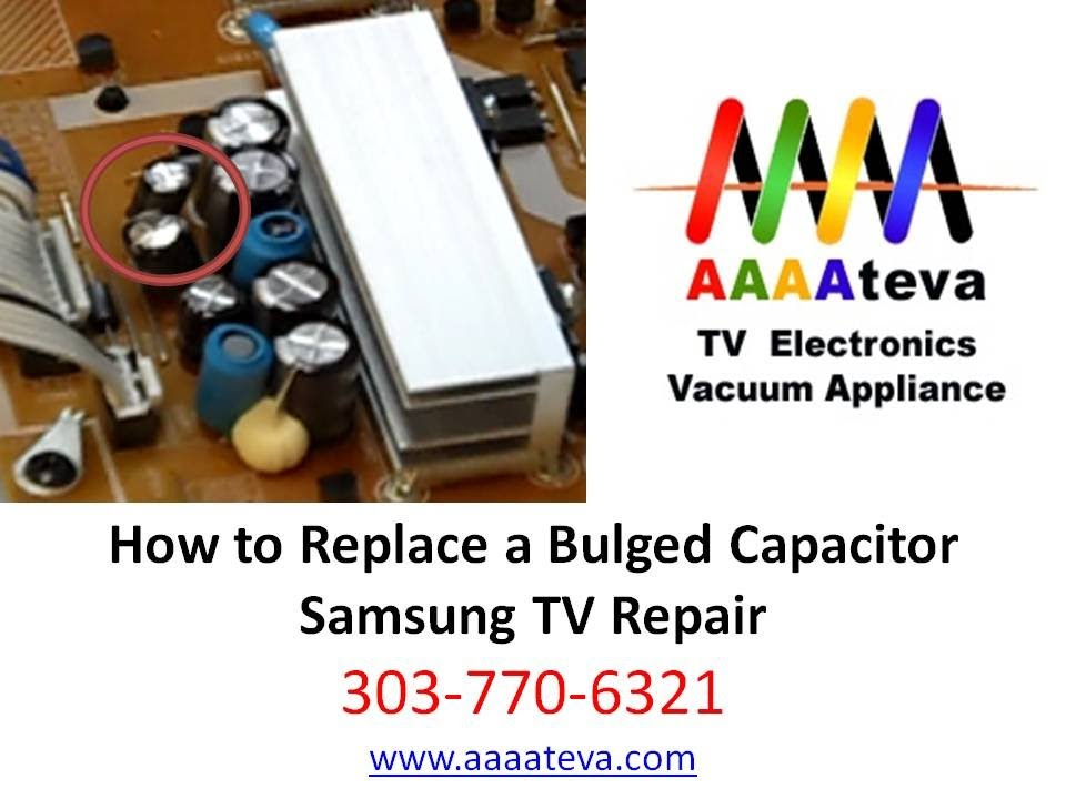 Samsung Tv Repair Capacitor Replacement Denver Aurora