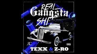 REAL GANGSTA SHIT - TEXX FT Z-RO