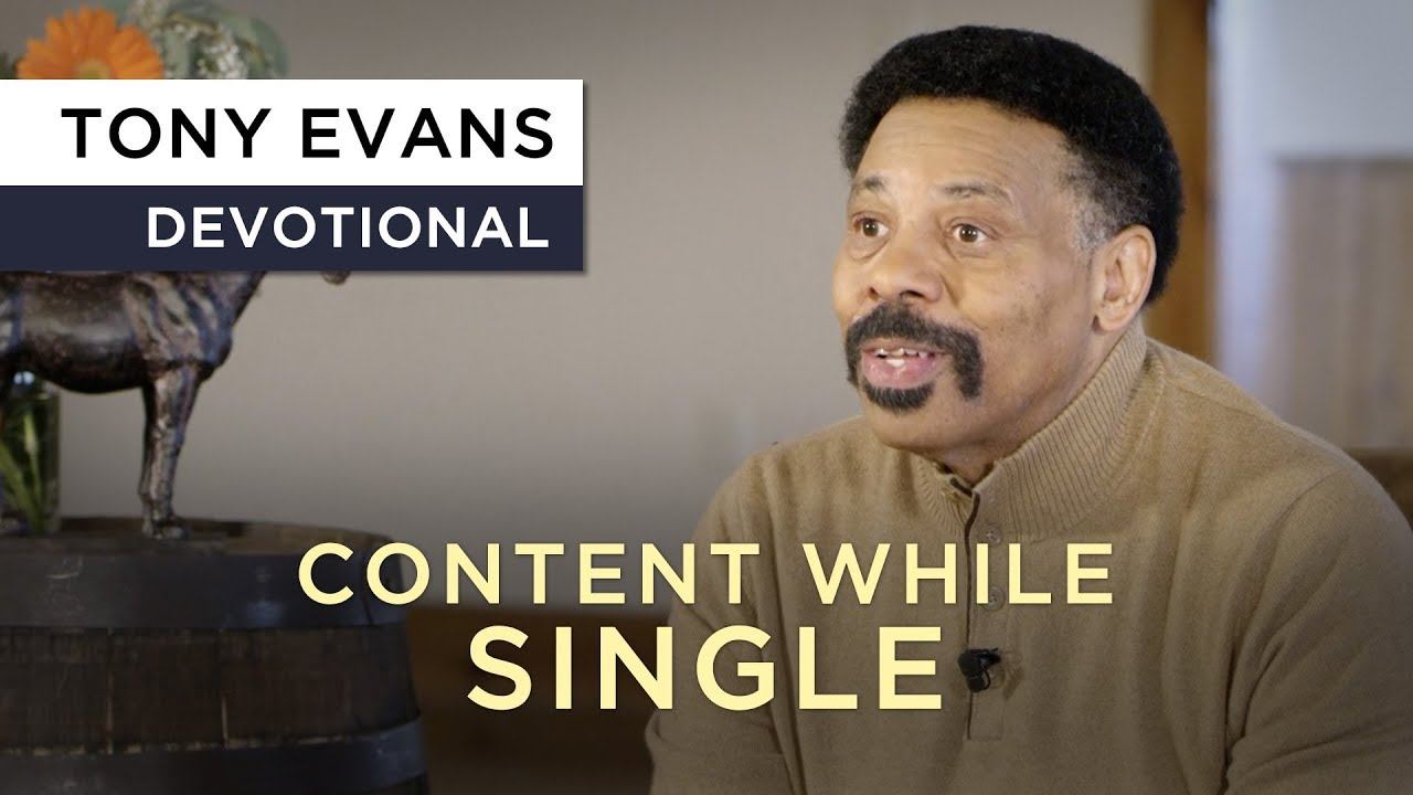 You Can Be Content While Single | Devotional by Tony Evans