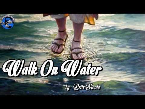 Walk on Water Britt Nicole Accoustic + Lyrics