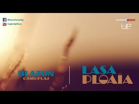 Blazon - Lasa Ploaia | Piesa Oficiala