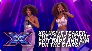 XCLUSIVE TEASER:The Lewis Sisters spit bars & aim for the stars! | X Factor:The Band|Arena Auditions