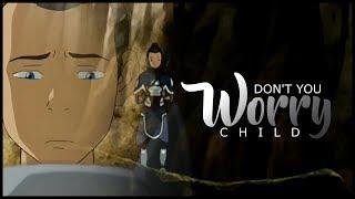 Sokka Tribute ● Don't You Worry Child