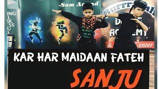 Sanju: KAR HAR MAIDAAN FATEH Full Video Dance | Ranbir Kapoor | Rajkumar Hirani