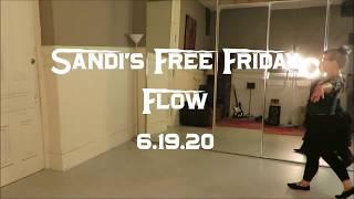 Sandi's Free Friday Flow 6.19.20