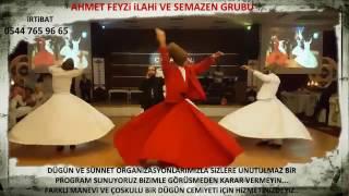 AHMET FEYZİ İLAHİ VE SEMAZEN GRUBU ÇIRAĞAN DÜĞÜN SALONU BURSA HD