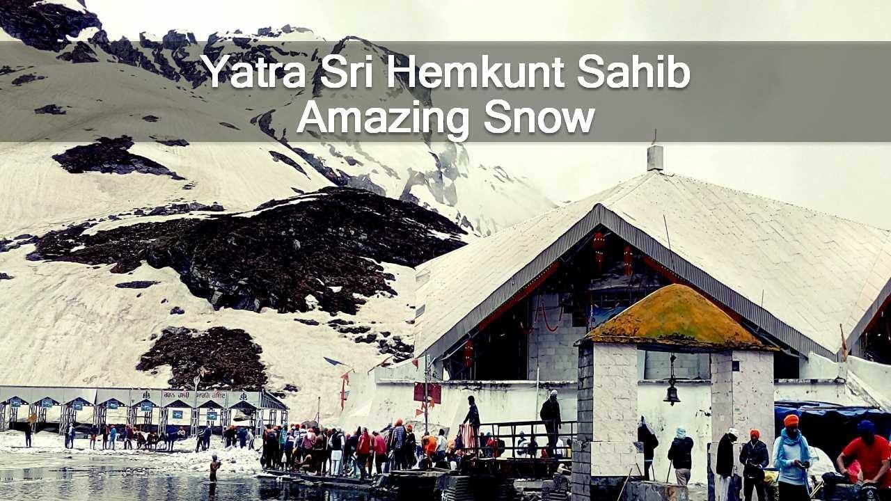 Sri Hemkunt Sahib Yatra Latest -Dhan Guru Gobind Singh Ji ...