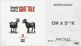 Boosie Badazz - On a Dick (Goat Talk 2)