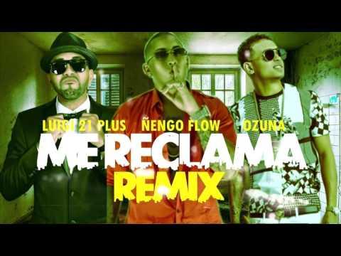 Me Reclama Remix   Ñengo Flow FT Ozuna Y Luigi 21 Plus L Reggaeton 2016