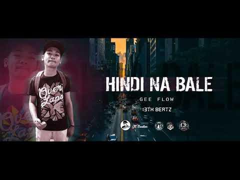 HINDI NA BALE Gee Flow 13th Beatz