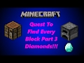 Quest To Find Every Block Part In Minecraft Ep. 3 ➖DIAMONDS!?!➖