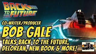 BACK TO THE FUTURE Co-Writer/Producer BOB GALE chats film, DeLorean, new book (WIN a copy!) & more!