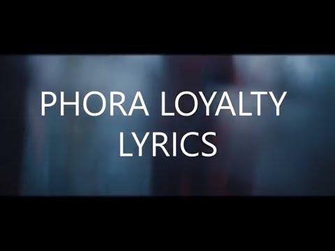 Phora - Loyalty [Official Music Video/Lyrics]