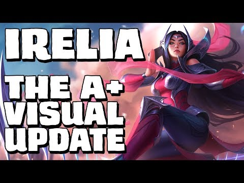 Irelia - the A+ Visual Update || Character design discussion