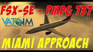 [FSX:SE] PMDG 737 NGX | Night Landing in Miami on Vatsim