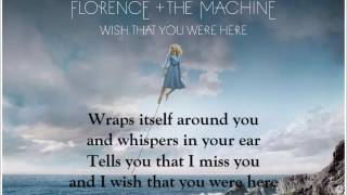 Repeat youtube video Florence + The Machine - Wish That You Were Here (Lyrics)