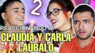 Reaccionando a CLAUDIA Y CARLA LAUBALO! ¿Ariana Grande 2?