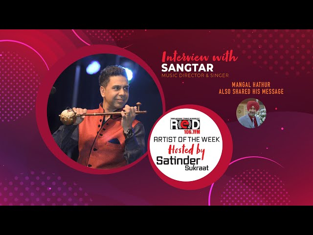 Music Director Sangtar Joins REDFM Host Satinder Sukraat In Artist Of the Week Segment.