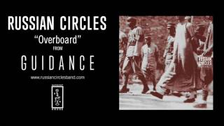 Russian Circles - Overboard (Official Audio)