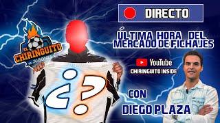 🔴 DIRECTO | CIERRE DEL MERCADO de FICHAJES con El Chiringuito