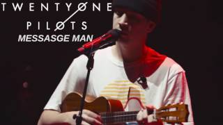 twenty one pilots: Message Man (Acoustic) [Sleepers]