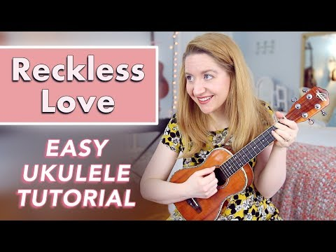 Reckless Love Ukulele chords by Bethel Music - Worship Chords