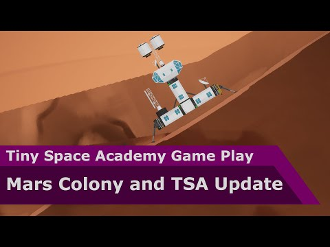 Mars Colony Ep 2 and TSA Update - Tiny Space Academy Game Play |
