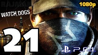 Watch Dogs Walkthrough PART 21 (PS4) Lets Play Gameplay [1080p] TRUE-HD QUALITY