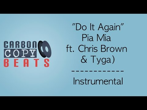 Do It Again - Instrumental / Karaoke (In The Style Of Pia Mia ft. Chris Brown & Tyga)