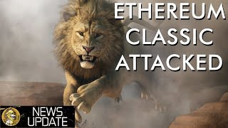 Ethereum Classic Attack - What Happened & What Now? News Report