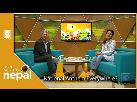 National Anthem Everywhere? | Good Morning Nepal - 05