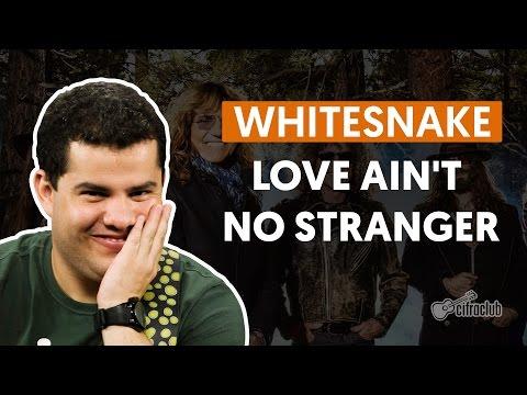 Love Ain't no Stranger - Whitesnake (aula de violão e guitarra)