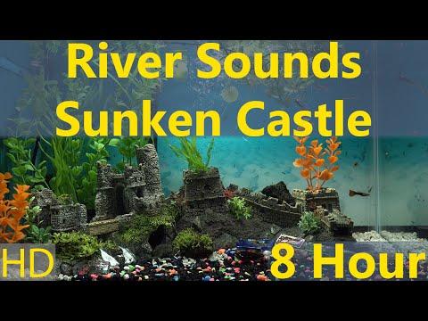 River Sounds 8 Hour Sunken Castle Somewhere Aquarium HD 1080p