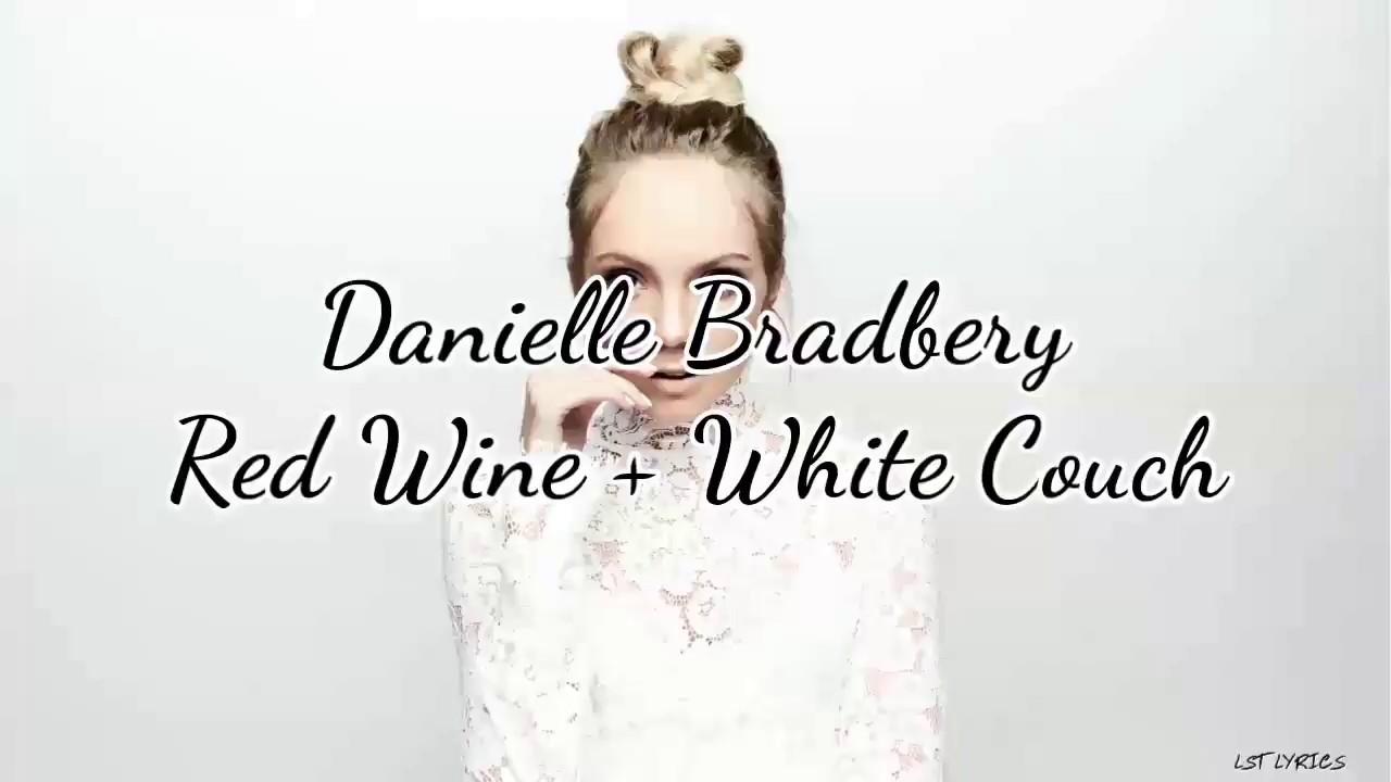 Danielle Bradbery Red Wine White Couch Lyrics Chords