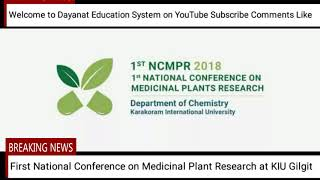 First National Conference on Medicinal Plant Research at KIU Gilgit  Media Report News Channel, DES