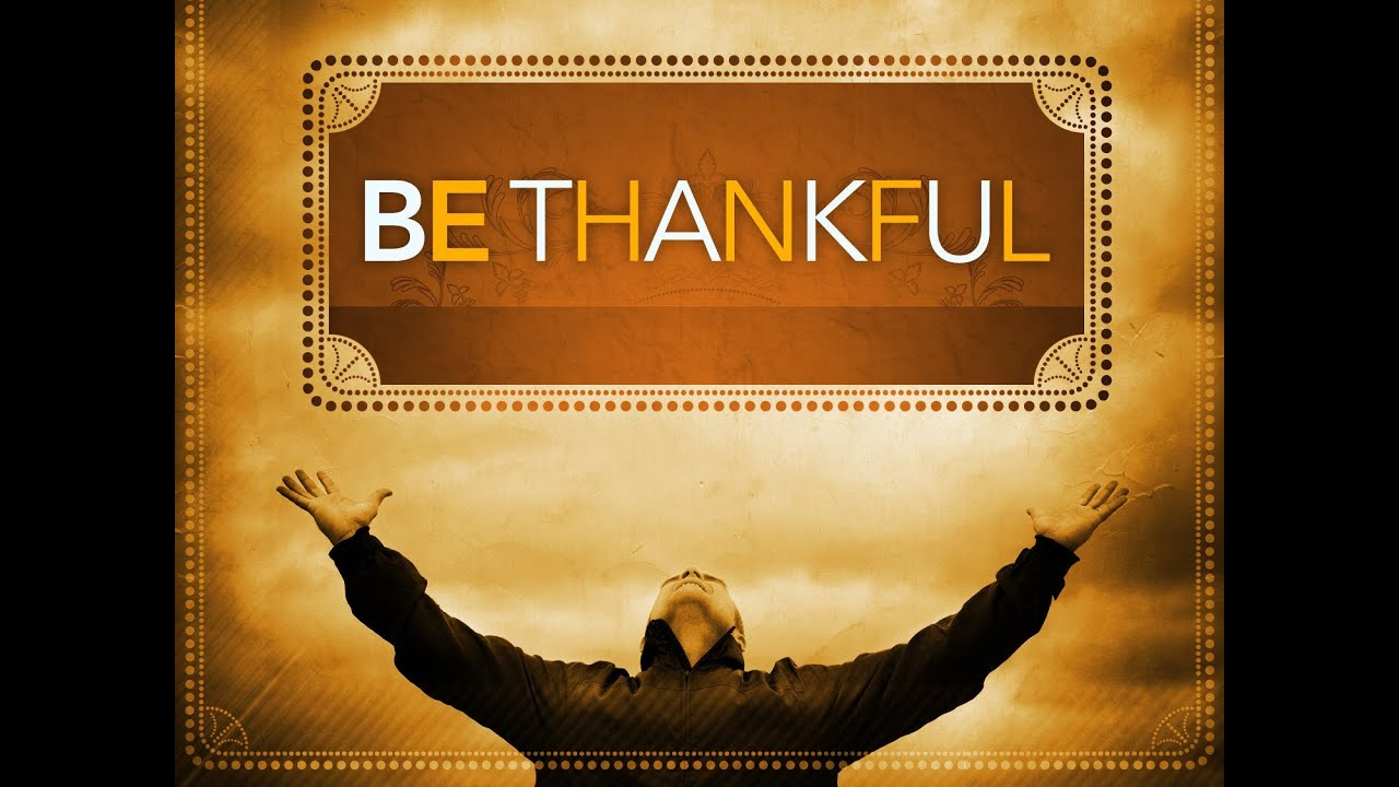 Image result for be thankful
