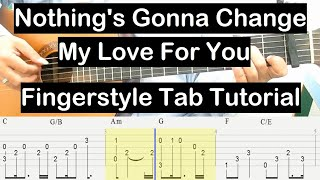 Nothing's Gonna Change My Love For You Guitar Lesson Fingerstyle Tab Tutorial Beginner Guitar Lesson