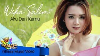 Gambar cover Lagu Dangdut Terbaru - Wika Salim - Aku Dan Kamu ( Official Music Video & Lyric )