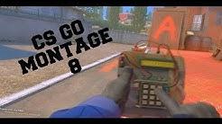 CS GO MONTAGE 8