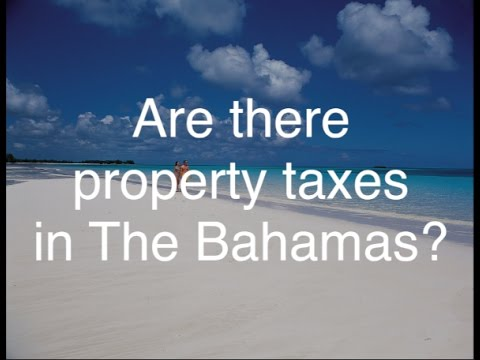 Are There Property Taxes in The Bahamas?