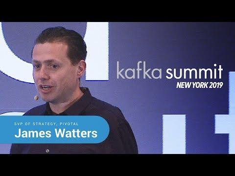 James Watters, Pivotal   Kafka Summit 2019 Keynote (Spring Boot+Kafka: The New Enterprise Platform)