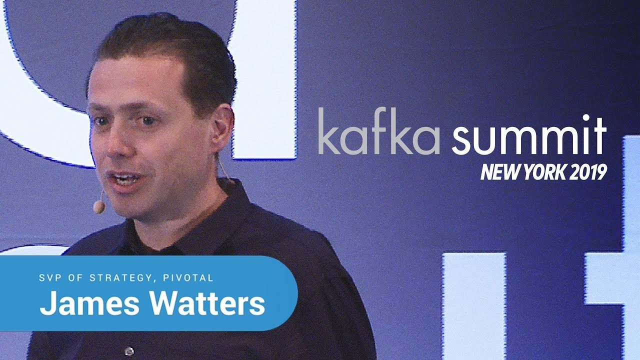 James Watters, Pivotal | Kafka Summit 2019 Keynote (Spring Boot+Kafka: The  New Enterprise Platform)