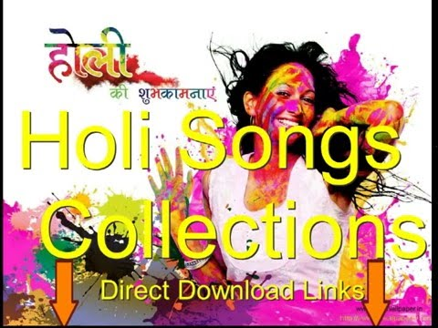 Holi Songs Collection ( Simple And Dj Mix ) By All over The Internet ( Direct Download And Zip )
