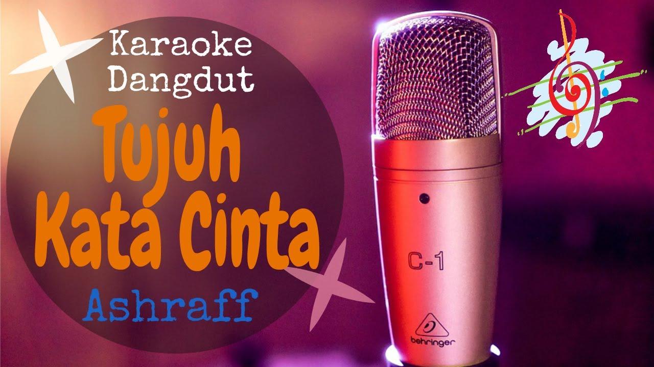Karaoke Dangdut Tujuh Kata Cinta Ashraff Cover Dangdut No Vocal Youtube