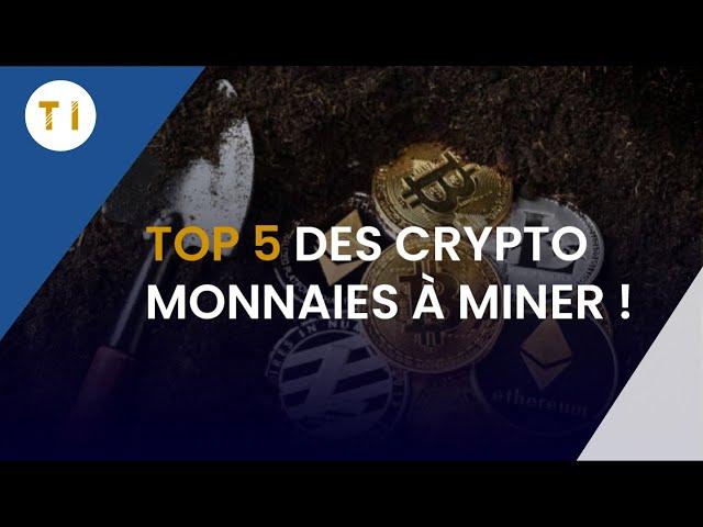 Top 5 des crypto monnaies à miner