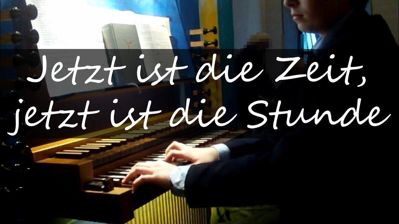 GL 742 (Aachen): Jetzt ist die Zeit, jetzt ist die Stunde (Einzug und Choral)