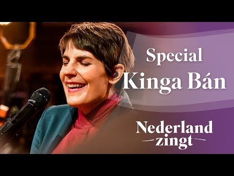Nederland Zingt: Special Kinga Bán
