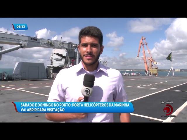 Porta helicópteros da Marinha chega ao Porto de Maceió